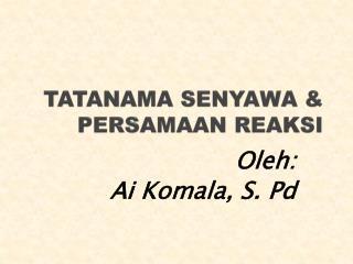 TATANAMA SENYAWA & PERSAMAAN REAKSI