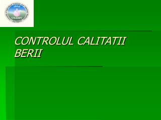 CONTROLUL CALITATII BERII