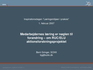 """Inspirationsdagen """"Læringsmiljøer i praksis""""  1. februar 2007"""