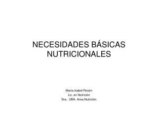 NECESIDADES BÁSICAS NUTRICIONALES