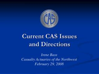 Current CAS Issues  and Directions