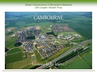 Green Infrastructure & Movement Networks Dick Longdin: Randall Thorp