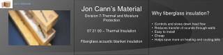 Jon  Cann�s  Material Division 7-Thermal and Moisture Protection 07 21 00 � Thermal Insulation