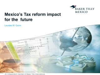 Mexico�s Tax reform impact for the  future