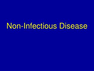Non-Infectious Disease