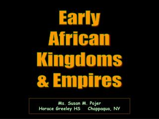 Early African Kingdoms  Empires
