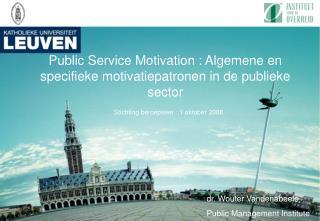 Public Service Motivation : Algemene en specifieke motivatiepatronen in de publieke sector