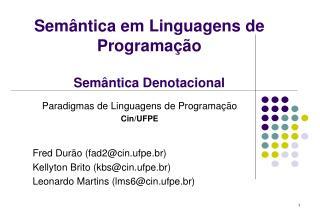 Semântica em Linguagens de Programação Semântica Denotacional