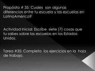 Propósito # 35: Cuales  son algunas diferencias entre tu escuela y las escuelas en LatinoAmérica?