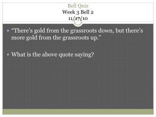 Bell Quiz  Week  3 Bell 2 11/17/10