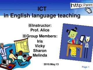 ※Instructor:  Prof. Alice ※Group Members: Iris Vicky Sharon Melinda
