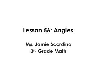 Lesson 56:  Angles