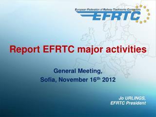 Report EFRTC major activities