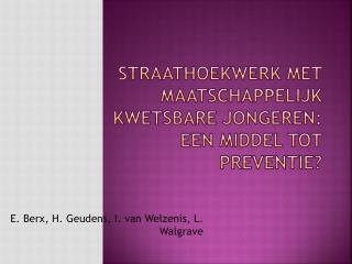 Straathoekwerk met maatschappelijk kwetsbare jongeren: een middel tot preventie?
