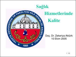 Do�. Dr. Zekeriya Akt�rk 10 Ekim 2005