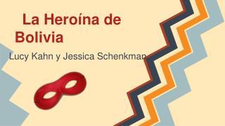 La Heroína de Bolivia