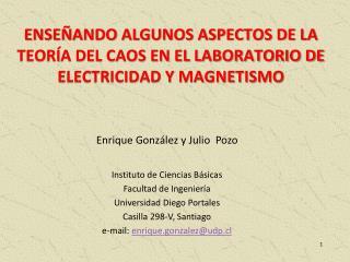 Enrique González y Julio  Pozo Instituto de Ciencias Básicas Facultad de Ingeniería