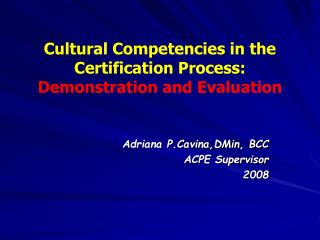 Cultural Competencies in the Certification Process: Demonstration and Evaluation