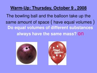 Warm-Up: Thursday, October 9 , 2008
