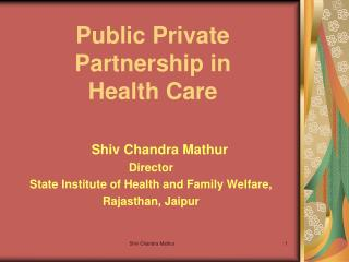 Public Private Partnership in Health Care