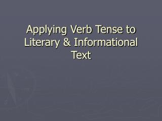 Applying Verb Tense to Literary & Informational Text