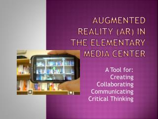Augmented Reality (AR) in the Elementary  Media Center