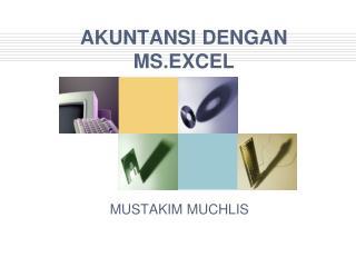 AKUNTANSI DENGAN MS.EXCEL