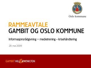 R ammeavtale Gambit og Oslo kommune