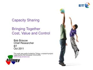 Capacity Sharing Bringing Together  Cost, Value and Control