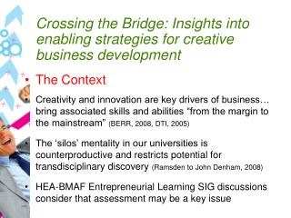 Crossing the Bridge: Insights into enabling strategies for creative business development