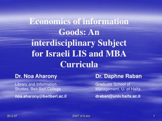 Economics of information Goods: An interdisciplinary Subject for Israeli LIS and MBA Curricula