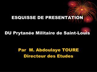 ESQUISSE DE PRESENTATION DU Prytanée Militaire de Saint-Louis