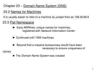 Chapter 23 –  Domain Name System (DNS) 23.2  Names for Machines