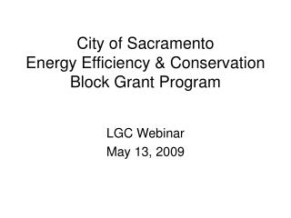 City of Sacramento  Energy Efficiency & Conservation Block Grant Program