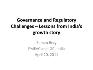 Governance and Regulatory Challenges – Lessons from India's growth story