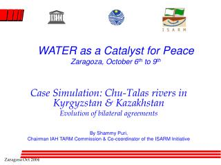 WATER as a Catalyst for Peace Zaragoza, October 6 th  to 9 th