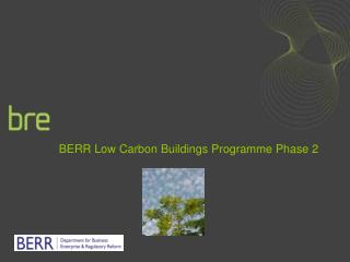 BERR Low Carbon Buildings Programme Phase 2