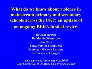 Dr Jane Brown Dr Mandy Winterton Jen Ross University of Edinburgh Professor Michele Burman
