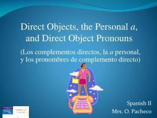 Spanish II  Mrs. O. Pacheco