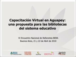 Capacitación Virtual en Aguapey:  una propuesta para las bibliotecas  del sistema educativo