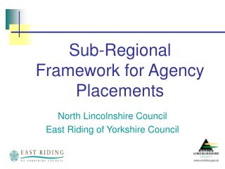 Sub-Regional Framework for Agency Placements