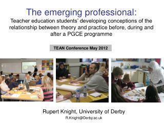 Rupert Knight, University of Derby R.Knight@Derby.ac.uk