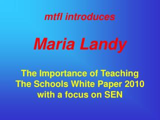 The Importance of Teaching The Schools White Paper 2010 with a focus on SEN