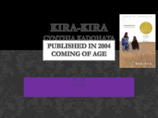 Kira-Kira Cynthia Kadohata published in 2004 Coming of Age