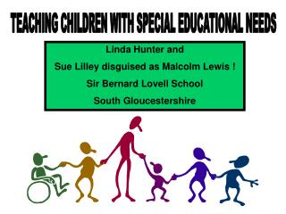TEACHING CHILDREN WITH SPECIAL EDUCATIONAL NEEDS
