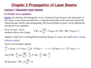 Chapter 2 Propagation of Laser Beams Lecture 1 Gaussian laser beams