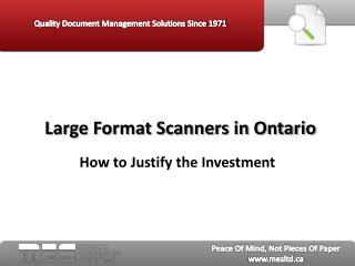 Large Format Scanners in Ontario:  How to Justify the Invest