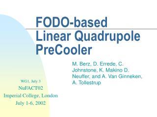 FODO-based Linear Quadrupole PreCooler