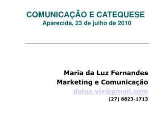 COMUNICA��O E CATEQUESE Aparecida, 23 de julho de 2010
