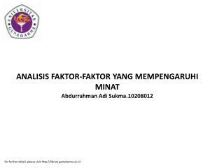 ANALISIS FAKTOR-FAKTOR YANG MEMPENGARUHI MINAT Abdurrahman Adi Sukma.10208012